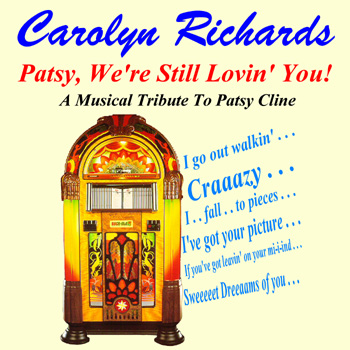 Carolyn Richards Patsy, We're Still Lovin' You!